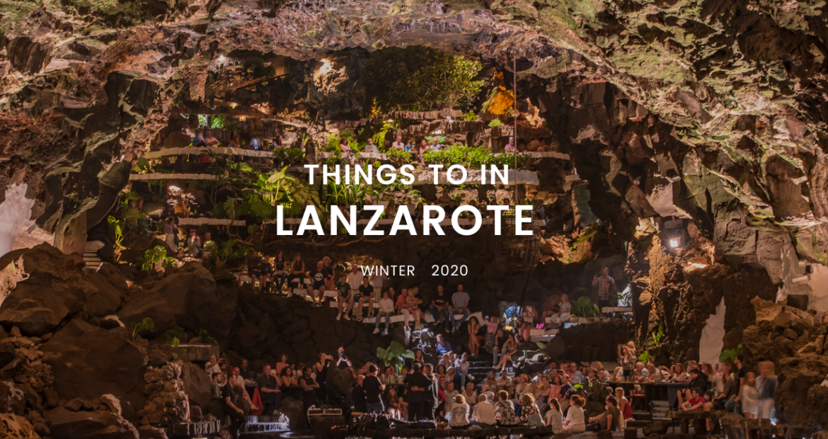 Things to do in Lanzarote Winter 2020